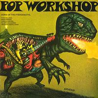 Song Of The Pterodactyl - Pop Workshop vol 2.