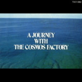 A Journey with the Cosmos Factory