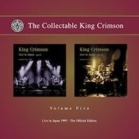 The Collectable King Crimson: Vol. 5: Live In Japan, 1995