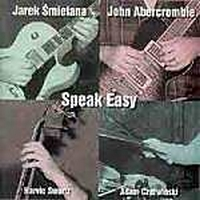 Speak Easy (with John Abercrombie)