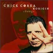 Chick Corea & Origin - Change