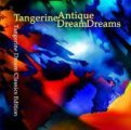 Antique Dreams  Tangerine Dream Classics Edition vol. 3