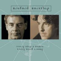 Every Step A Dance, Every Word A Song (Bruford & Borstlap)