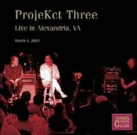 Projekct Three - CC - Live in Alexandria, VA, March 3, 2003